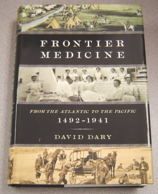 Image for Frontier Medicine: From the Atlantic to the Pacific, 1492-1941