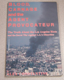 Image for Blood, Carnage And The Agent Provocateur: The Truth About The Los Angeles Riots And The Secret War Against L.a.'s Minorities