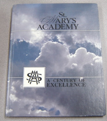 Image for St. Mary's Academy: A Century Of Excellence, 1889-1989