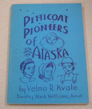 Image for Petticoat Pioneers Of Alaska