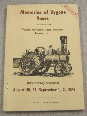 Image for Memories of Bygone Years: Official Handbook of Western Minnesota Steam Threshers Reunion, Inc. 1974, 18th Edition