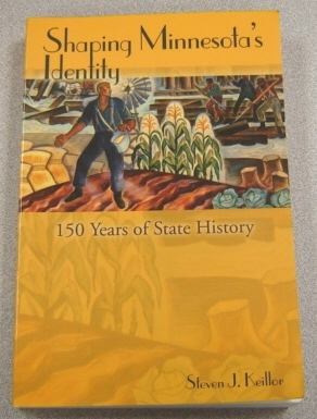 Image for Shaping Minnesota's Identity, 150 Years Of State History