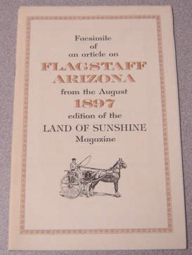 Image for Flagstaff and the Grand Canyon; Facsimile of an Article on Flagstaff Arizona from the August 1897 edition of Land of Sunshine Magazine