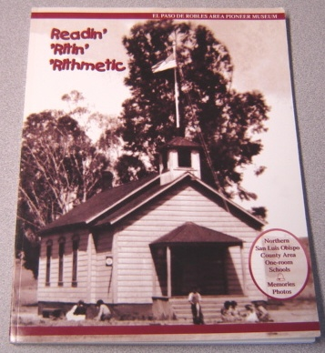 Image for Readin' 'Ritin' 'Rithmetic: Northern San Luis Obispo County Area One-Room Schools; Memories, Photos