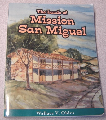 Image for The Lands Of Mission San Miguel; Signed