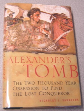 Image for Alexander's Tomb: The Two-Thousand Year Obsession to Find the Lost Conquerer