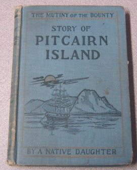 Image for Mutiny Of The Bounty And The Story Of Pitcairn Island: 1790-1894