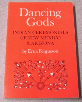 Image for Dancing Gods: Indian Ceremonials of New Mexico & Arizona