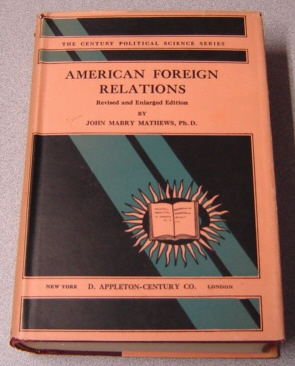 Image for American Foreign Relations: Conduct And Polices, Revised & Enlarged Edition (The Century Political Science Ser.)