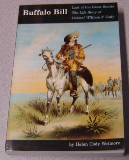Image for Buffalo Bill: Last Of The Great Scouts, The Life Story Of Colonel William F. Cody