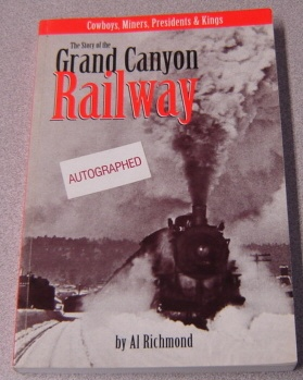 Image for Cowboys, Miners, Presidents & Kings: The Story Of The Grand Canyon Railway; Signed