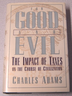 Image for For Good and Evil: The Impact of Taxes on the Course of Civilization