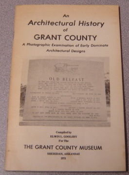 Image for An Architectural History Of Grant County: A Photographic Examination Of Early Dominate Architectural Designs