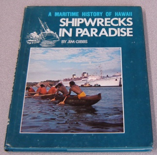 Image for Shipwrecks In Paradise: An Informal Marine History Of The Hawaiian Islands