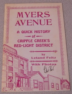 Image for Myers Avenue: A Quick History Of Cripple Creek's Redlight District; Signed