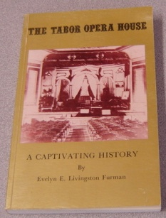 Image for Tabor Opera House: A Captivating History; Signed