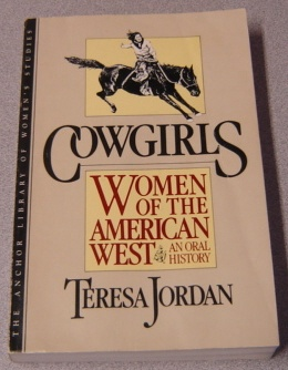 Image for Cowgirls: Women Of The American West, An Oral History
