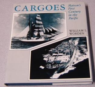 Image for Cargoes: Matson's First Century In The Pacific