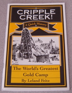 Image for Cripple Creek! A Quick History Of The World's Greatest Gold Camp, Revised Edition