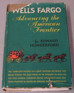 Image for Wells Fargo, Advancing The American Frontier