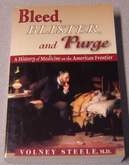 Image for Bleed, Blister, And Purge: A History Of Medicine On The American Frontier