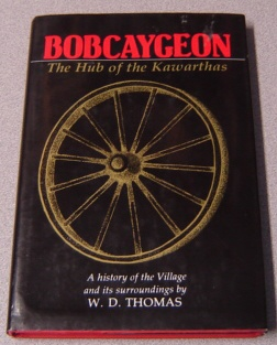 Image for Bobcaygeon, The Hub of the Kawarthas: A History of the Village and its Surroundings