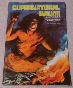 Image for Supernatural Hawaii: Actual Mysteries, Blessings, Curses, Rituals, Legends