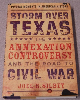 Image for Storm Over Texas: The Annexation Controversy And The Road To Civil War