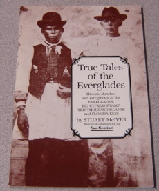 Image for True Tales Of The Everglades: Historic Sketches And Rare Photos Of The Everglades, Big Cypress Swamp, Ten Thousand Islands, And Florida Keys
