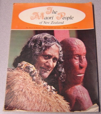 Image for The Maori People Of New Zealand (the Maori In History, Maori Legends And Music, The Maori In Colour)