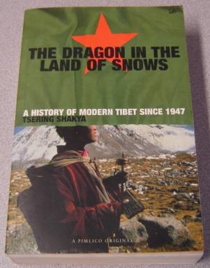 Image for Dragon In The Land Of Snows: A History Of Modern Tibet Since 1947