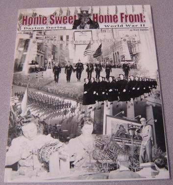 Image for Home Sweet Home Front: Dayton During World War II; Signed