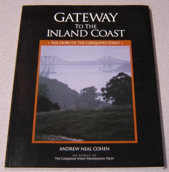 Image for Gateway To The Inland Coast: The Story Of The Carquinez Strait