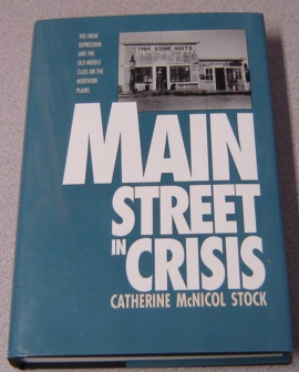 Image for Main Street in Crisis: The Great Depression and the Old Middle Class on the Northern Plains