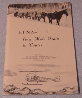 Image for Etna: From Mule Train to 'Copter, a Pictorial History of Etna