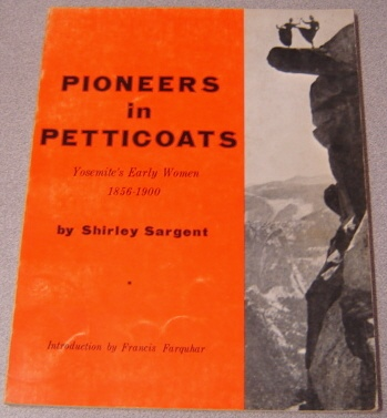 Image for Pioneers In Petticoats: Yosemite's Early Women 1856-1900