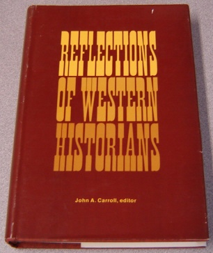 Image for Reflections Of Western Historians (Western Historical Studies 1967)