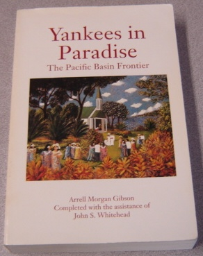 Image for Yankees in Paradise: The Pacific Basin Frontier (Histories of the American Frontier)