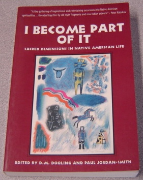 Image for I Become Part Of It: Sacred Dimensions In Native American Life