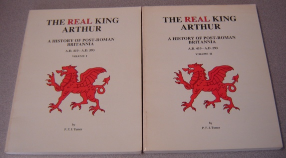 Image for The Real King Arthur: A History Of Post-Roman Britannia A. D. 410- A. D. 593, 2 Volumes