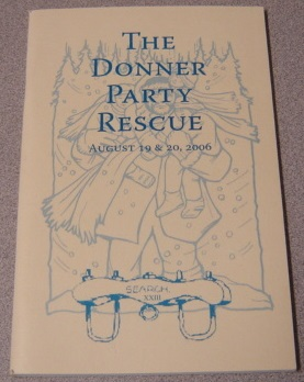 Image for S.E.A.R.C.H. XXIII, The Donner Party Rescue August 19 & 20, 2006 (E Clampus Vitus, Pair-o-Dice 7-11)