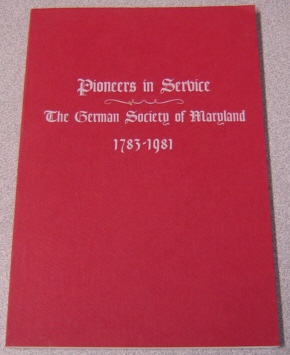 Image for Pioneers in Service: The German Society of Maryland, 1783-1981