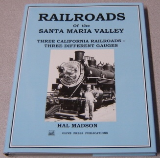 Image for Railroads Of The Santa Maria Valley: Three California Railroads, Three Different Gauges