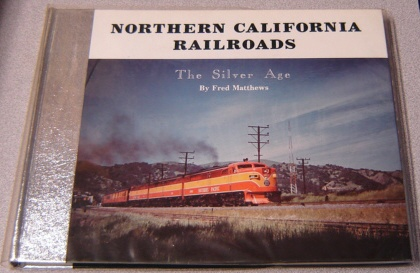 Image for Northern California Railroads: The Silver Age, Vol. 2; Signed