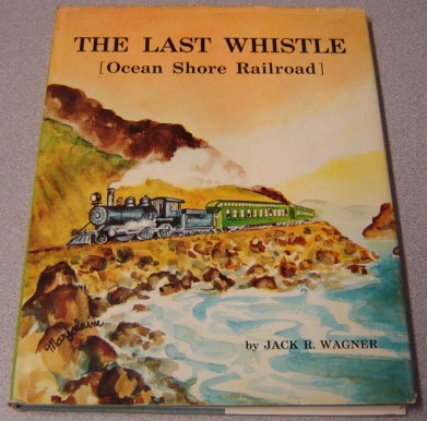 Image for The Last Whistle: Ocean Shore Railroad