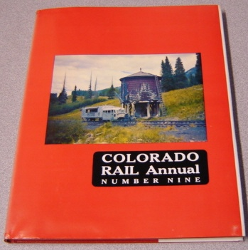 Image for Colorado Rail Annual Number Nine (9) : A Journal Of Railroad History In The Rocky Mountain West