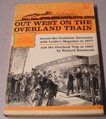 Image for Out West on the Overland Train: Across-the-Continent Excursion with Leslie's Magazine in 1877 and the Overland Trip in 1967