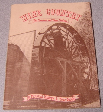 Image for Wine Country: The Sonoma And Napa Valleys: A Pictorial History & Tour Guide