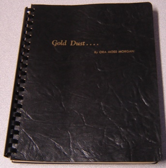 Image for Gold Dust: A Compilation Of The Writings Of Ora Moss Morgan, Sonora, California, 1933-1950