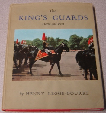 Image for The King's Guards: Horse And Foot